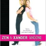 X is for Xander (as in Zen and Xander Undone)