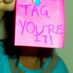 I've Been Tagged!