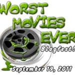Worst Movies Ever Blogfest