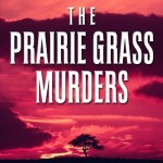 "A to Z Challenge: P is for Psychic (and Annie Proulx and ""(The) Prairie Grass Murders"" by Me)"