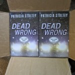The Box of ARCS for Dead Wrong (a little BSP) and some other info too