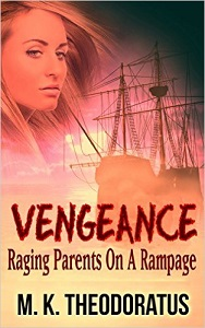 2015_Theodoratus_Vengeance_ Raging Parents on a Rampage